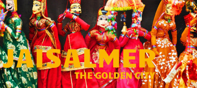 Jaisalmer – The Golden City Of Rajasthan
