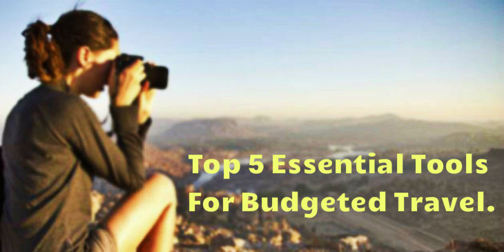Top 5 Tools for Budgeted Travel - The Backpackers Group