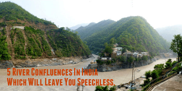 5 River Confluences In India Which Will Leave You Speechless