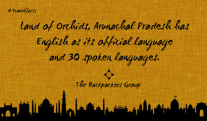Arunachal Pradesh - English As It's Official Language - Travel Facts - The Backpackers Group