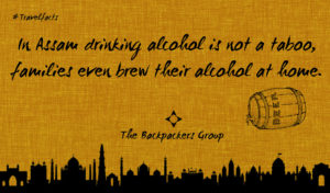 Assam - Brew Alcohol At Home - Travel Facts - The Backpackers Group