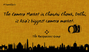 Chandni Chowk - Asia's Biggest Camera Market Of Asia - Travel Facts - The Backpackers Group