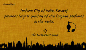 Perfume City Of India - Kannauj - Uttar Pradesh - Travel Facts Of India - The Backpackers Group