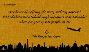 Shaheed Baba Nihaal Singh Gurudwara - Jalandhar - Travel Facts Of India - The Backpackers Group