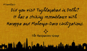 Tughlaqabad - Delhi - India Travel Facts - The Backpackers Group