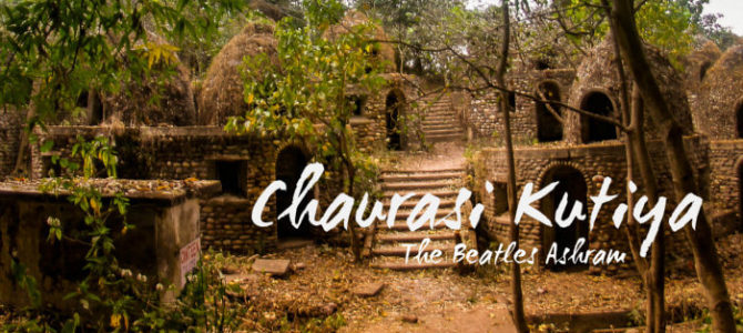 Chaurasi Kutiya – Tale Of Long Forgotten Place