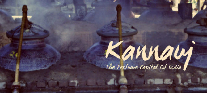Kannauj – The Perfume Capital of India