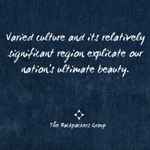 Nation's Ultimate Beauty is Varied Culture - Travel Quotes - The Backpackers Group (1)