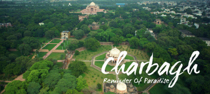Charbagh – Reminder Of Paradise