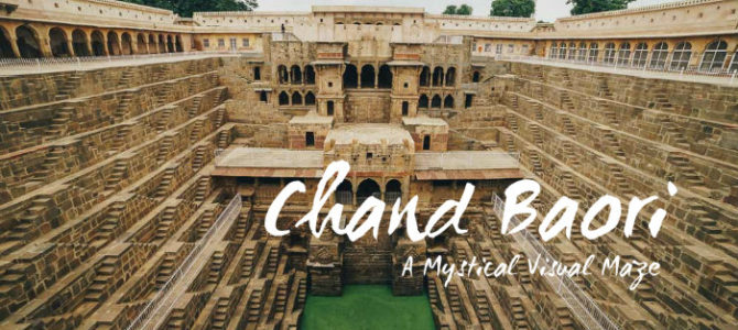 Chand Baori – A Mystical Visual Maze