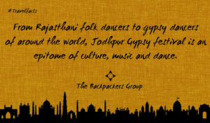 Jodhpur Gypsy Festival - Jodhpur - Rajasthan - India Travel Facts - The Backpackers Group