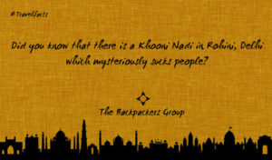 Khooni Nadi - Delhi - India Travel Facts - The Backpackers Group