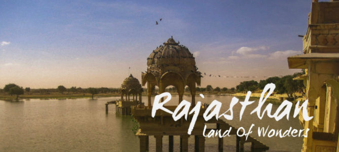 Rajasthan – Land of Wonders