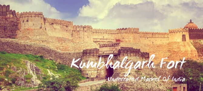 Kumbhalgarh Fort – Underrated Marvel Of India