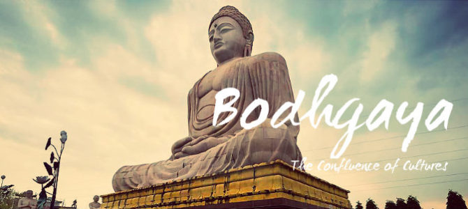 Bodhgaya – The Confluence of Cultures