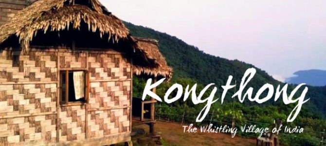 Kongthong – The Whistling Village of India