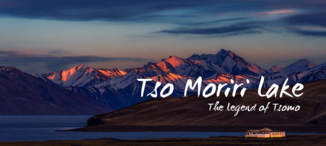 Tso Moriri Lake – The Legend of Tsomo