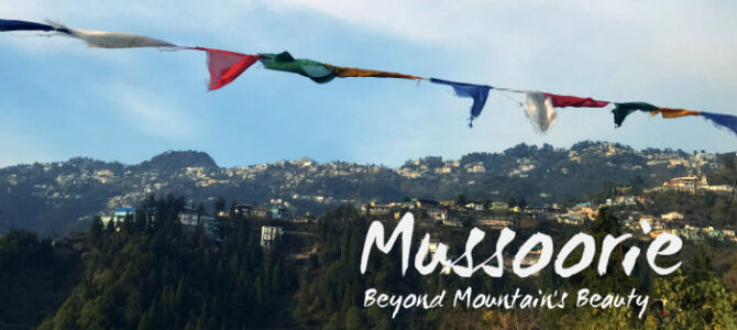 Mussoorie – Beyond Mountain's Beauty