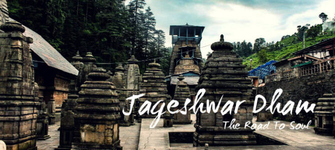 Jageshwar Dham – The Road to Soul